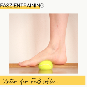 Fersensporn Plantarfasziitis Faszientraining Fußsohle