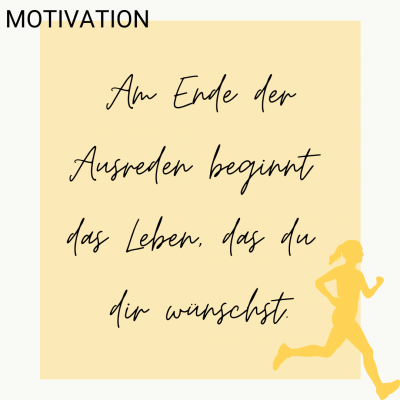 Motivation: Am Ende der Ausreden beginnt das Leben, das du dir wünschst!