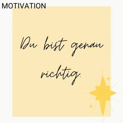 Motivation_ Du bist genau richtig