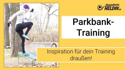 Parkbank Training Video Blogbeitrag